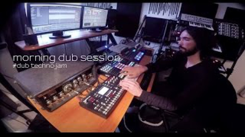 Morning Dub Session Dub Techno Jam SpaceEcho Prophet6 Tempest Octatrack Perfourmer Strymon