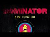 Armin van Buuren vs. Human Resource - Dominator (W&ampW Festival Mix)