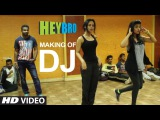 Making of 'DJ' Video Song Hey Bro Sunidhi Chauhan, Feat. Ali Zafar Ganesh Acharya T-Series