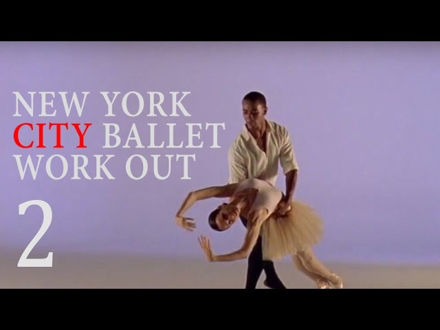 New York City Ballet Workout | Volume 2