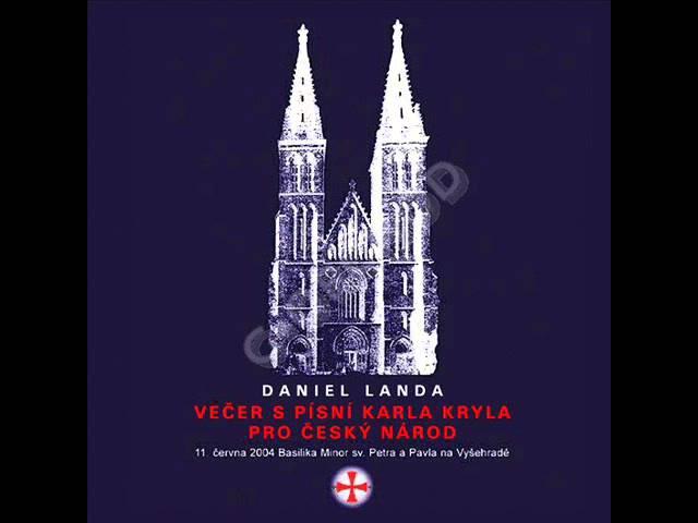 Daniel Landa - Večer s písní Karla Kryla pro český národ [Celé album]