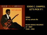EDDIE C. CAMPELL - LET'S PICK IT - FULL ALBUM 1984 - BLUES