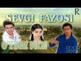 Sevgi fazosi (ozbek film) | Севги фазоси (узбекфильм)