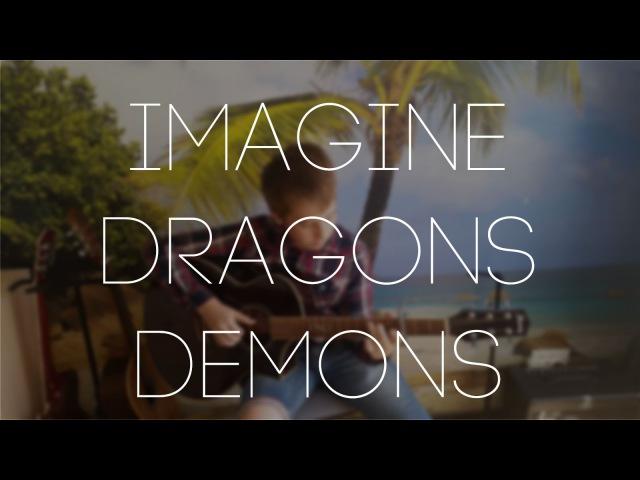 Demons - Imagine Dragons Fingerstyle Guitar Cover