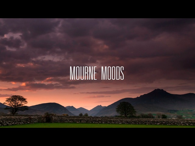 Mourne Moods: A Timelapse Journey Through the Kingdom of Mourne