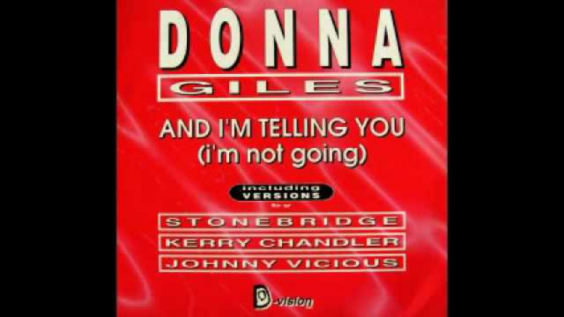 Donna Giles - And I'm Telling You (I'm Not Going)[Organized Mix][Kerri Chandler, Yahya McDougald]