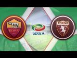 Рома 4:1 Торино | Итальянская Серия А 201617 | 25-й тур | Обзор матча