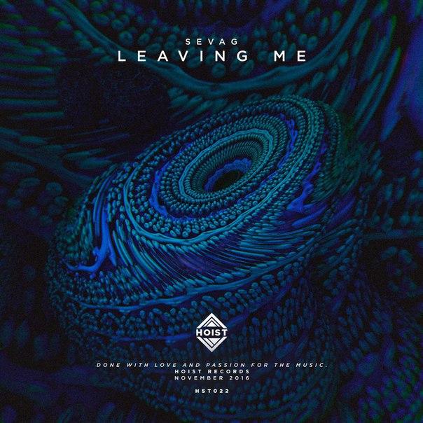 Sevag - Leaving Me (Original Mix)