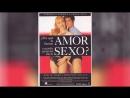 Зачем говорят о любви, когда имеют в виду секс (1993) |