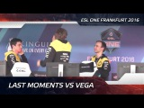 Last moments vs Vega Squadron @ ESL One Frankfurt 2016