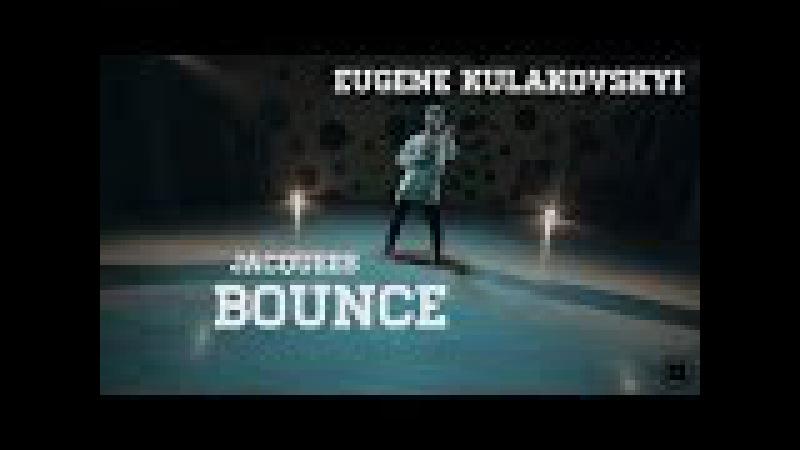 Jacquees - Bounce | Choreography by Eugene Kulakovskyi | D.side Dance Studio