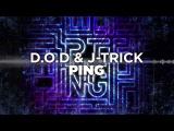 D.O.D &amp J-Trick - Ping