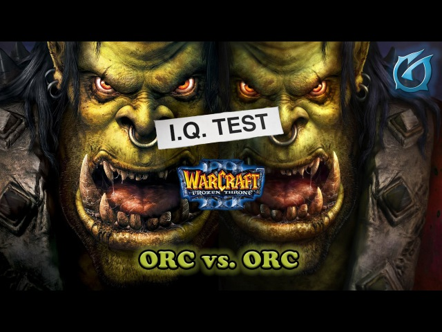 Grubby | Warcraft 3 The Frozen Throne | Orc vs. Orc - The IQ Test