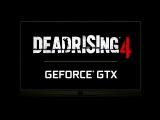 Dead Rising 4 на GeForce GTX