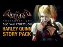 Batman: Arkham Knight - Harley Quinn Story Pack (Full DLC Walkthrough)