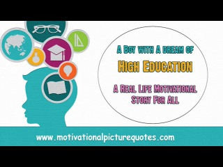 Real Life Motivational Story for Students -A boy with A dream of high Education