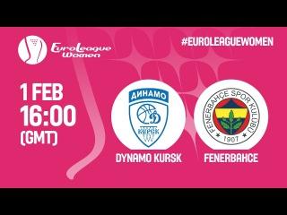 Dynamo Kursk (RUS) v Fenerbahce (TUR) - Live Stream - EuroLeague Women 2016/17
