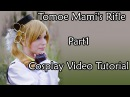Cosplay Video Tutorial - Tomoe Mami's rifle - part1