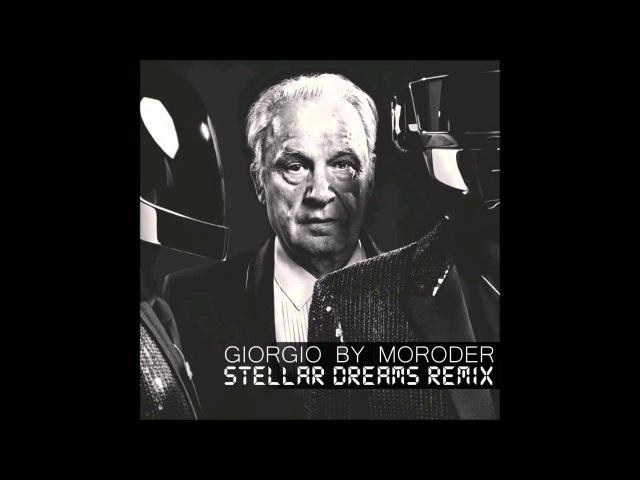 Daft Punk - Giorgio by Moroder (Stellar Dreams 80's Remix)
