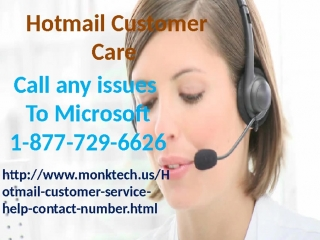Hotmail Customer Service help get instant solution for Hotmail issues call Toll free No. 1-877-729-6626