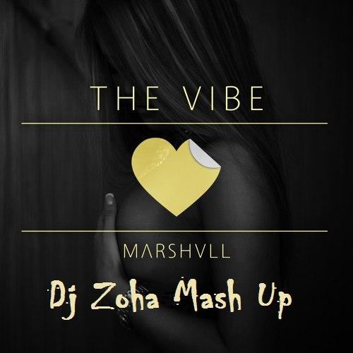 Marshvll  ft. Kolya Funk & Eddie G- The Vibe (Dj Zoha Mash Up) [2016]
