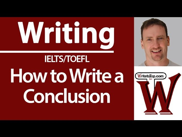 How to Write a Strong Conclusion for IELTS TOEFL