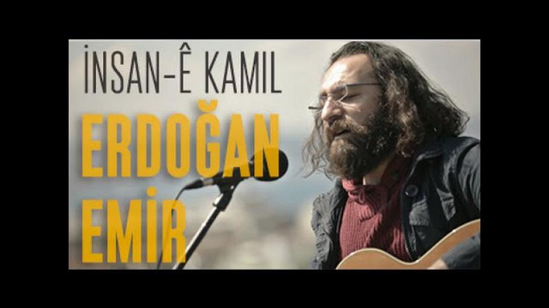 ERDOĞAN EMİR - İNSAN-Ê KAMIL siberadeng live