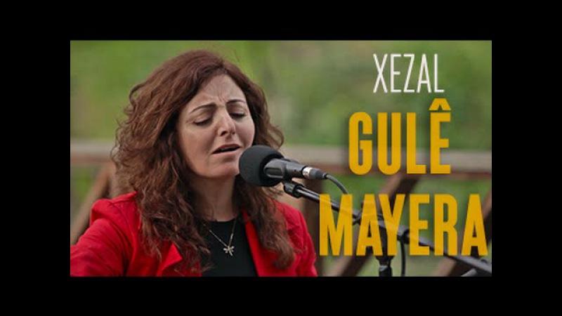 GULÊ MAYERA - XEZAL siberadeng live