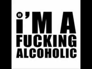 Dj getdown-i'm a Fucking alcoholic :D