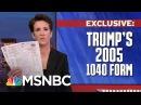 Exclusive Look At President Trump's 2005 Tax Return | Rachel Maddow | MSNBC