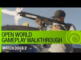Watch Dogs 2 Gameplay Walkthrough: Open World Free-Roam with Multiplayer - GamesCom 2016 [US]