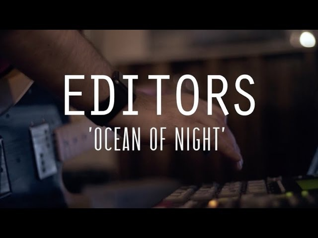 Editors - Ocean of Night (Last.fm Lightship95 Series)