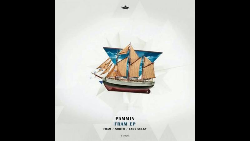 Pammin – Lady Sulky (Original Mix)