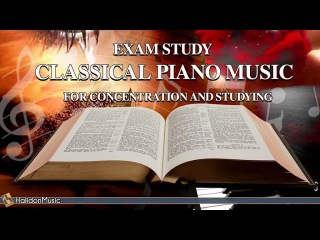 Classical Music for Exam Study: Classical Piano Music for Concentration (Piano: G. U. Battel)