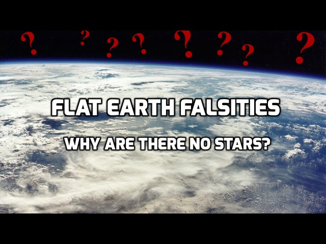 Flat Earth Falsities - Why are there no stars?