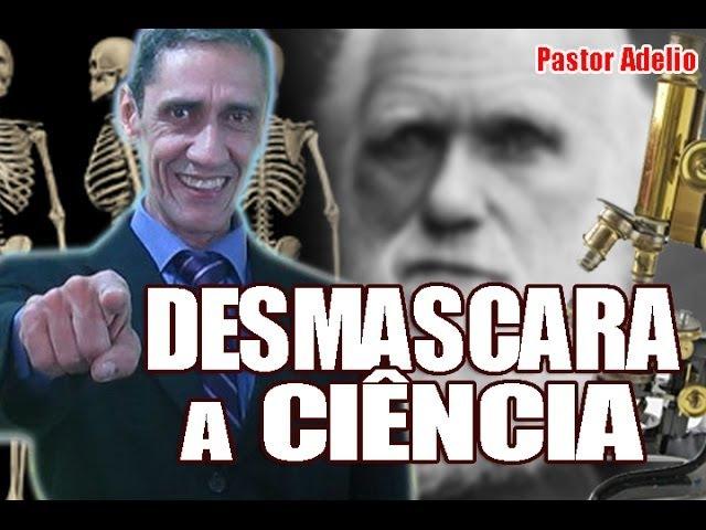 Pastor Adelio Ciencia e Religião