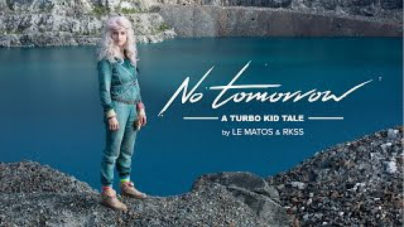 Le Matos feat PAWWS No Tomorrow A Turbo Kid Tale Directed by RKSS