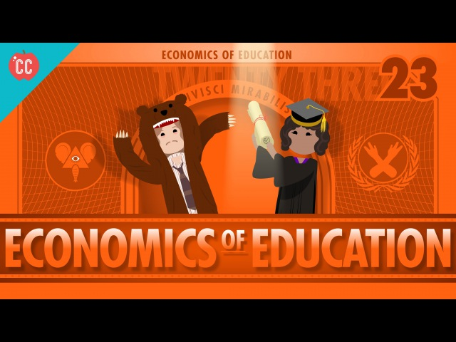 Economics of Education Crash Course Economics 23