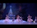 ЩЕЛКУНЧИК. Большой балет в кино 2016-17. Отрывок из второго акта