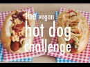 THE VEGAN HOT DOG CHALLENGE hot for food