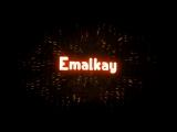 Emalkay INTRO