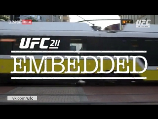 UFC 211 Embedded - Episode 5 [RUS]