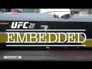 UFC 211 Embedded - Episode 5 [RUS]