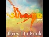 Grey Da Funk - Summer Time 2016