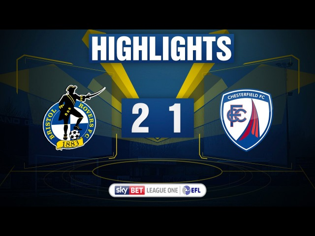 HIGHLIGHTS: Bristol Rovers 2-1 Chesterfield