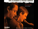 Eric Alexander &amp Vincent Herring Live - Road Song (2005 HighNote)