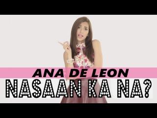 Ana De Leon - Nasaan Ka Na