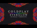 Coldplay — Everglow (New Version, Single Version by Chris Martin) [Lyrics | Lyric Video]