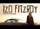 Izo FitzRoy - Hope You Can Wait Hot Toddy Dub