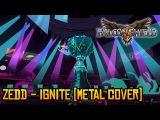 (Falconshield) Zedd - Ignite (Metal Cover feat. Rob Lundgren)